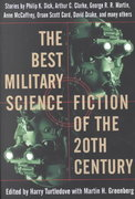 The Best Military Science Fiction of the 20th Century 1st Edition 9780345439895 0345439899