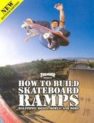 Thrasher Presents How to Build Skateboard Ramps, Halfpipes, Boxes, Bowls and More 2nd edition 9780965727174 0965727173