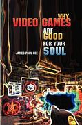 Why Video Games are Good for Your Soul 1st Edition 9781863355742 186335574X