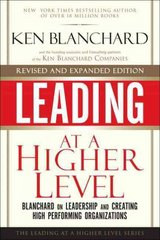 Leading at a Higher Level, Revised and Expanded Edition 1st Edition 9780137011704 0137011709