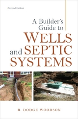 A Builder's Guide to Wells and Septic Systems, Second Edition 2nd edition 9780071625975 0071625976