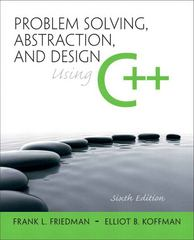 Problem Solving, Abstraction, and Design using C++ 6th edition 9780136079477 0136079474