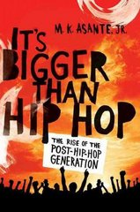 It's Bigger Than Hip Hop 1st edition 9780312593025 0312593023