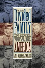 The Divided Family in Civil War America 1st Edition 9780807861868 0807861863