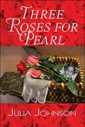 Three Roses for Pearl 0 9781608131792 1608131793