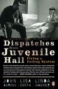 Dispatches from Juvenile Hall 1st edition 9780143116226 0143116223