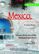 Mexico, a Love Story 0 9781580051569 1580051561