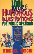 1001 More Humorous Illustrations for Public Speaking 0 9780310217138 031021713X