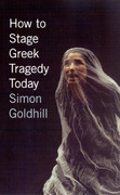 How to Stage Greek Tragedy Today 1st Edition 9780226301280 0226301281