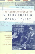 The Correspondence of Shelby Foote and Walker Percy 0 9780393317688 0393317684