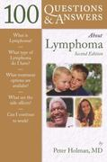100 Questions  &  Answers About Lymphoma 2nd edition 9780763744991 0763744999
