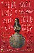 There Once Lived a Woman Who Tried to Kill Her Neighbor's Baby 1st Edition 9780143114666 0143114662