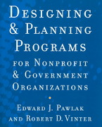 Designing and Planning?Programs for Nonprofit and Government Organizations 1st Edition 9780470529775 0470529776