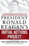 President Ronald Reagan's Initial Actions Project 0 9781439165904 1439165904