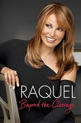 Raquel: Beyond the Cleavage 1st edition 9781602860971 1602860971