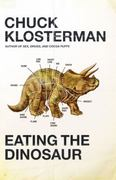 Eating the Dinosaur 1st Edition 9781416544203 1416544208