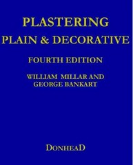 Plastering Plain and Decorative: 4th Revised Edition 1st Edition 9781317742760 1317742761