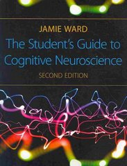 The Student's Guide to Cognitive Neuroscience 2nd Edition 9781848720039 1848720033