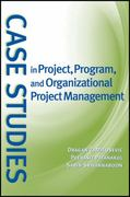 Case Studies in Project, Program, and Organizational Project Management 1st Edition 9781118276808 1118276809