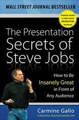 The Presentation Secrets of Steve Jobs: How to Be Insanely Great in Front of Any Audience 1st Edition 9780071636087 0071636080