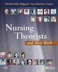 Nursing Theorists and Their Work 7th Edition 9780323056410 0323056415