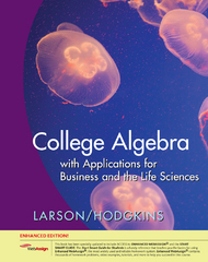 College Algebra with Applications for Business and Life Sciences, Enhanced Edition (with Enhanced WebAssign 1-Semester Printed Access Card) 1st Edition 9781439047880 143904788X
