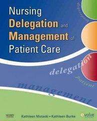 Nursing Delegation and Management of Patient Care 1st Edition 9780323053068 0323053068