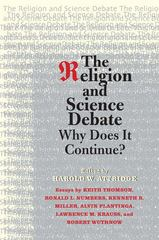 The Religion and Science Debate 1st Edition 9780300152999 030015299X