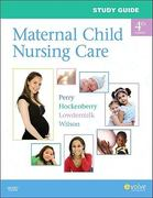 Study Guide for Maternal Child Nursing Care 4th edition 9780323066976 0323066976