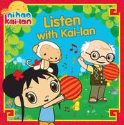 Listen with Kai-lan 0 9781416990765 1416990763