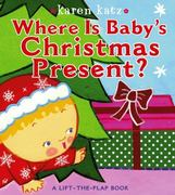 Where Is Baby's Christmas Present? 0 9781416971450 1416971459