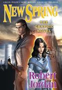 New Spring: the Graphic Novel 1st edition 9780765323804 076532380X