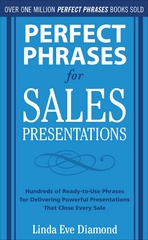 Perfect Phrases for Sales Presentations: Hundreds of Ready-to-Use Phrases for Delivering Powerful Presentations That Close Every Sale 1st edition 9780071634533 0071634533