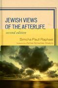 Jewish Views of the Afterlife 2nd Edition 9780742562219 0742562212