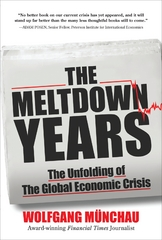 The Meltdown Years: The Unfolding of the Global Economic Crisis 1st edition 9780071634786 0071634789