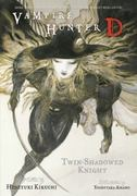 Vampire Hunter D Volume 13: Twin-Shadowed Knight Parts 1 & 2 1st edition 9781593079307 1593079303