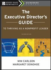 The Executive Director's Guide to Thriving as a Nonprofit Leader 2nd Edition 9780470407493 0470407492