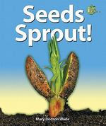 Seeds Sprout! 0 9780766036147 0766036146