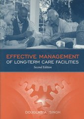 Effective Management Of Long Term Care Facilities 2nd Edition 9780763774035 0763774030