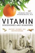 Vitamin Discoveries and Disasters 1st edition 9780313354755 0313354758