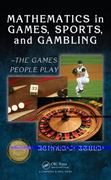 Mathematics in Games, Sports, and Gambling 1st edition 9781439801635 1439801630