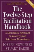 The Twelve Step Facilitation Handbook 1st Edition 9781616494421 1616494425