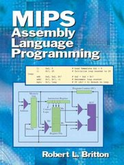 MIPS Assembly Language Programming 1st Edition 9780131420441 0131420445