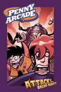 Penny Arcade Volume 1: Attack of the Bacon Robots! 0 9781593074449 1593074441