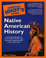 The Complete Idiot's Guide to Native American History 1st Edition 9780028644691 0028644697