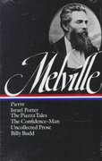 Herman Melville: Pierre, Israel Potter, the Confidence-Man, the Piazza Tale 0 9780940450240 0940450240