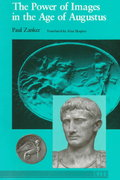 The Power of Images in the Age of Augustus 1st Edition 9780472081240 0472081241