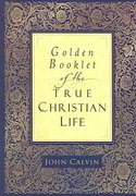 Golden Booklet of the True Christian Life 0 9780801065286 0801065283