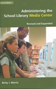 Administering the School Library Media Center 4th edition 9781591581833 1591581834