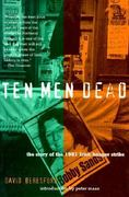 Ten Men Dead 1st Edition 9780871137029 087113702X